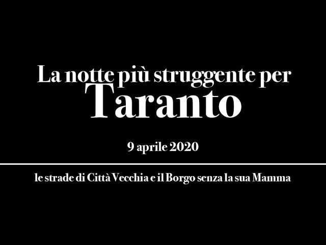 La notte più struggente per Taranto: le strade di Città Vecchia e il Borgo senza la sua Mamma